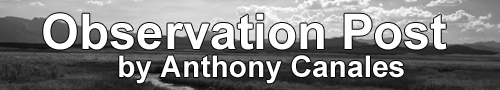 Observation Post - A Blog by Anthony Canales