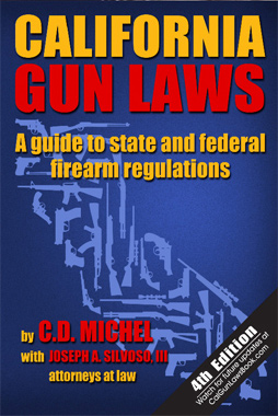 California Gun Laws - a guide to state and firearms regulations by: C.D. Michel - 4th Edition